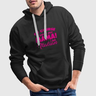 Italian italian accent mom love gift - Men's Premium Hoodie