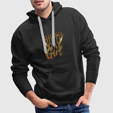 Birthday girl daughter wife gift idea - Men's Premium Hoodie