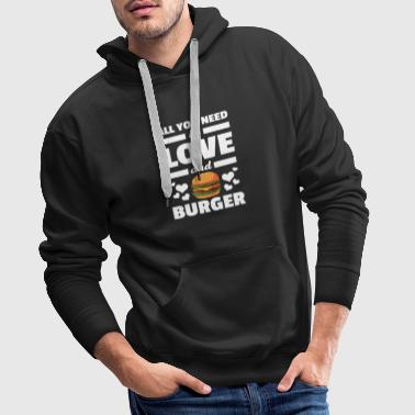 Funny All You Need is Love and Burgers Camiseta - Sudadera con capucha premium para hombre