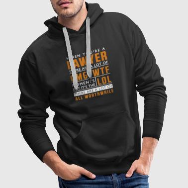 When You're A Lawyer Shirt - Men's Premium Hoodie