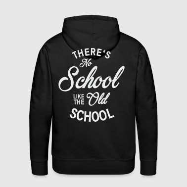No School like old school - Bluza męska Premium z kapturem