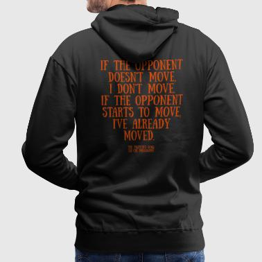 If the opponent doesnt move - Men's Premium Hoodie