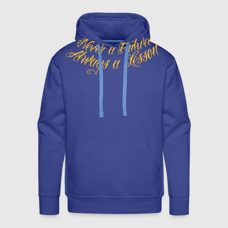 Never A Failure Always A Lesson 3 - Männer Premium Hoodie