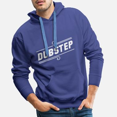 House &amp Dubstep - Men's Premium Hoodie