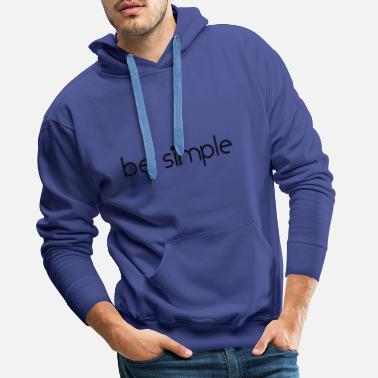 be simple - Sweat à capuche premium Homme