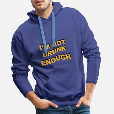 Love i'm not drunk enough 2 - Men's Premium Hoodie