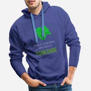 North Yorkshire Proud to be born and bred in Yorkshire - Men's Premium Hoodie
