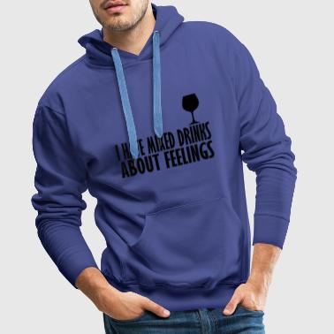 i have miixed feelings abot drinks - Men's Premium Hoodie