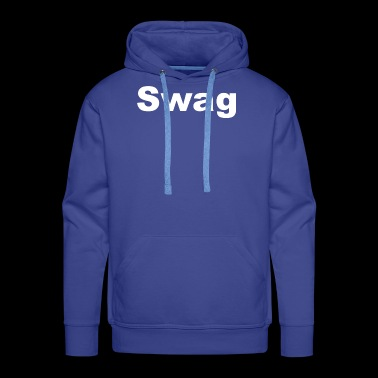 Swag Shirt & Gift Idea - Men's Premium Hoodie