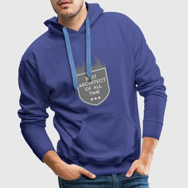 BEST ARCHITECT OF ALL TIME SHIELD - Men's Premium Hoodie