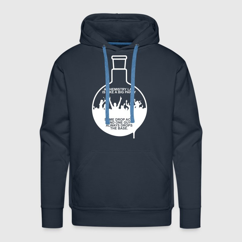 A CHEMISTRY LAB IS LIKE A BIG PARTY - Men's Premium Hoodie
