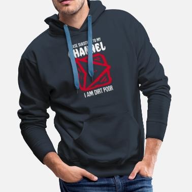 S'abonner à My Channel Beggar Funny Gift - Sweat à capuche premium Homme