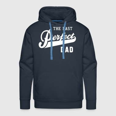 the last perfect DAD - Sweat-shirt à capuche Premium pour hommes