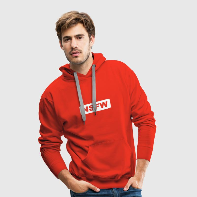 NSFW Not Safe For Work - Men's Premium Hoodie