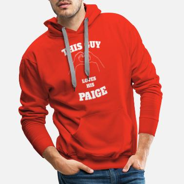 Paige This Guy Loves His Paige Valentine Day Gift - Men's Premium Hoodie