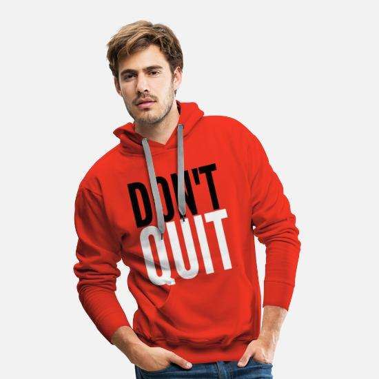 Never Give Up Hoodies & Sweatshirts - DON'T QUIT - Men's Premium Hoodie red
