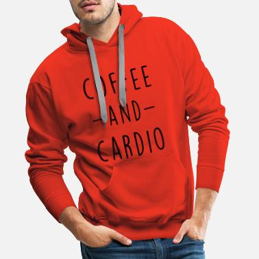 coffee and cardio - Sweat à capuche premium Homme