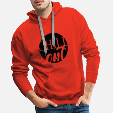 Chill Out Chill out - Männer Premium Hoodie