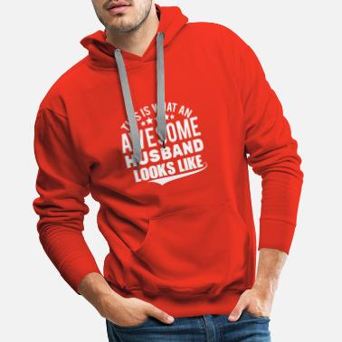 Awesome THIS IS WHAT AN AWESOME HUSBAND LOOKS LIKE - Men's Premium Hoodie