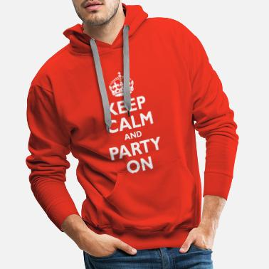 Keep calm and party on - Men's Premium Hoodie