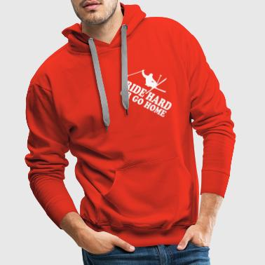 ride hard or go home - Männer Premium Hoodie