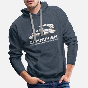 Communisme Communism, Destroying Liberties since 1917 - Mannen premium hoodie