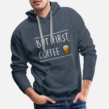 Humour SmileyWorld But First Coffee Slogan Humour - Men's Premium Hoodie