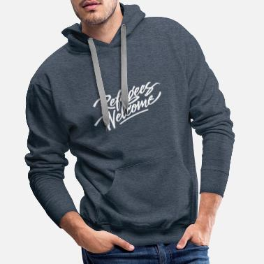 Welcome refugees welcome  - Men's Premium Hoodie
