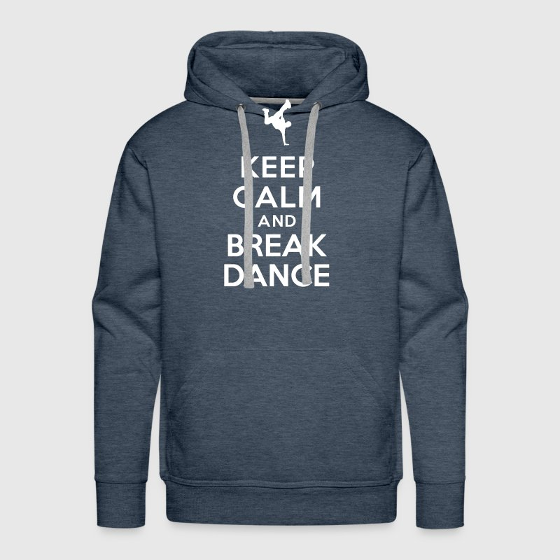 Keep calm and Break Dance - Sweat-shirt à capuche Premium pour hommes