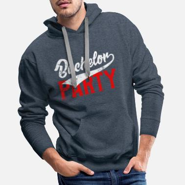 Farewell Party bachelor farewell party - Men's Premium Hoodie
