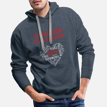 Love Love Is Stronger Than Hate Love Stronger Than Hate - Men's Premium Hoodie