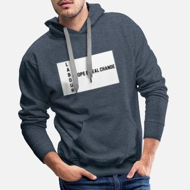 Labour labour hope - Men's Premium Hoodie
