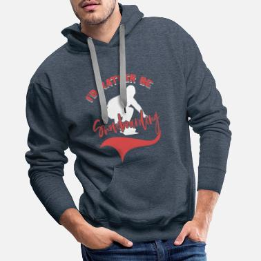 Rather I'd Rather Be Snowboarding Funny Snowboard Fan - Men's Premium Hoodie