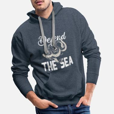 Quotes About Defend The Sea Save The Ocean - Men's Premium Hoodie