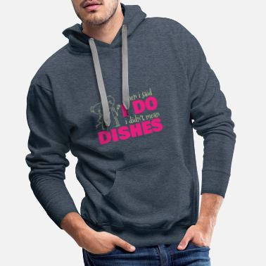 Dish not the dishes - Men's Premium Hoodie