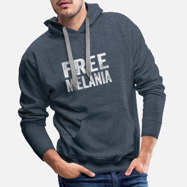 Obama Funny Free Melania graphic Resist & AntiTrump - Men's Premium Hoodie