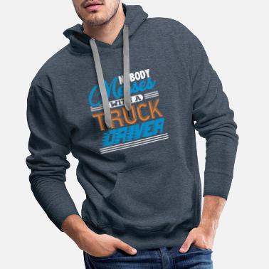 Semitruck Nobody Messes With A Truck Driver - Men's Premium Hoodie