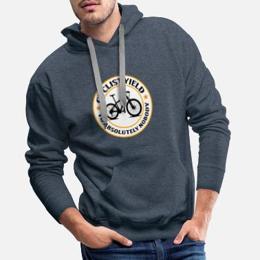Yield Cyclist Yield to absolutely nobady - Men's Premium Hoodie