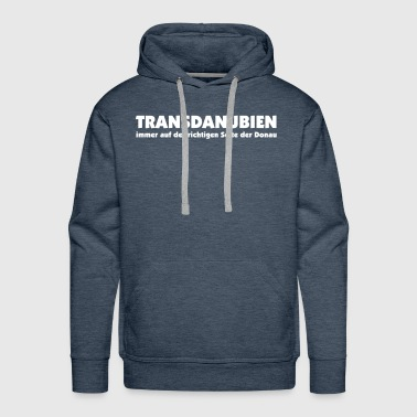 Transdanubien - on the right side  of the danube - Männer Premium Hoodie