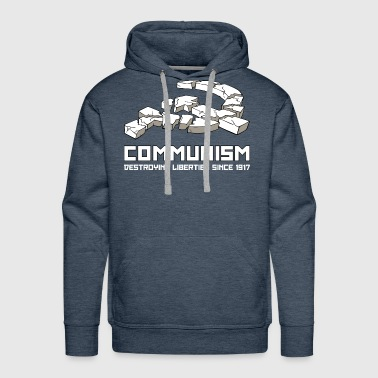 Communism, Destroying Liberties since 1917 - Mannen Premium hoodie
