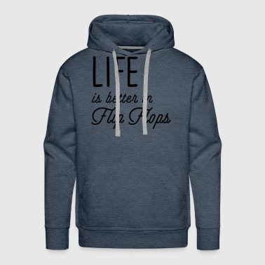 Life is better in flip flops - Men's Premium Hoodie
