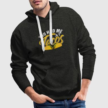 You Had Me At Tacos - Mannen Premium hoodie