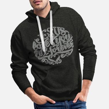 Christliche Klamotten jesus loves you all forever - Männer Premium Hoodie