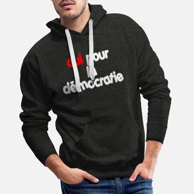 Democracy Yes for democracy - Men's Premium Hoodie