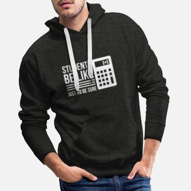 Stress Cool Student Design Quote Calculator Just To Be Su - Sweat à capuche premium Homme