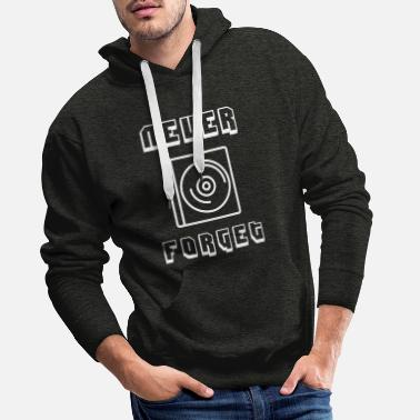 Dvd Never forget CD saying MP3 Compact Disk Disc DVD - Men's Premium Hoodie