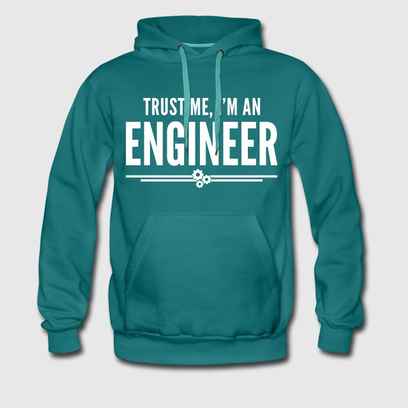 Trust Me Engineer Funny Quote - Mannen Premium hoodie