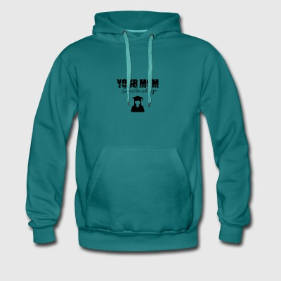 Your mom is going to college - Männer Premium Hoodie