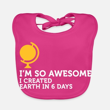 Infallible I'm So Awesome I Created The World In 6 Days! - Baby Bib