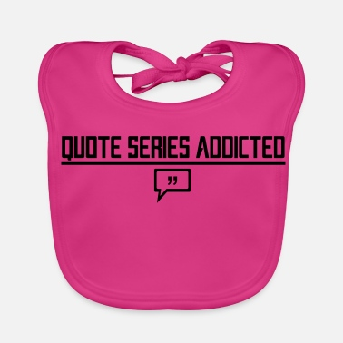 Stato Danimo Quote Series Addicted - Bavaglino